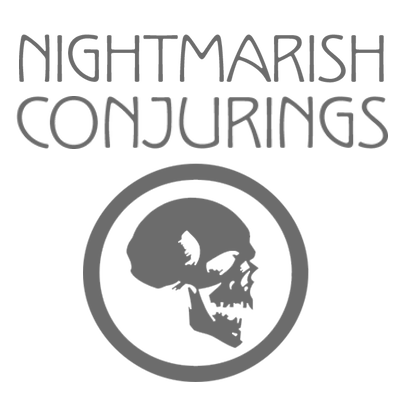 Nightmareish Conjurings